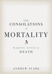 The Consolations of Mortality book cover